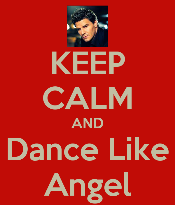 KEEP CALM AND Dance Like Angel