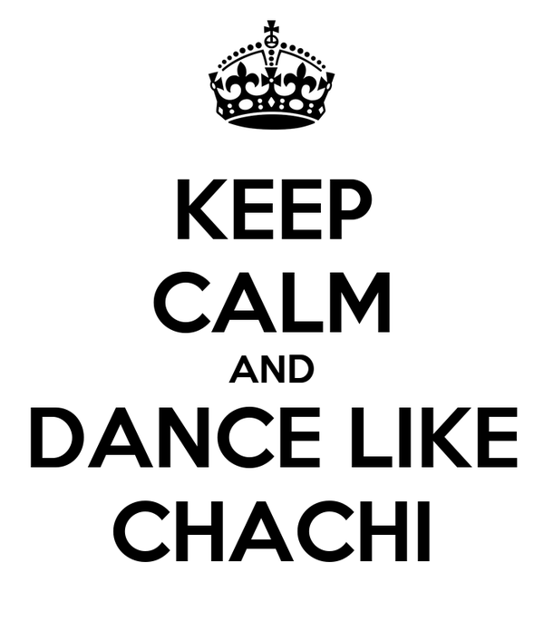 KEEP CALM AND DANCE LIKE CHACHI
