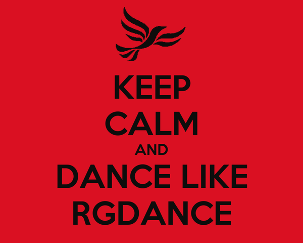 KEEP CALM AND DANCE LIKE RGDANCE