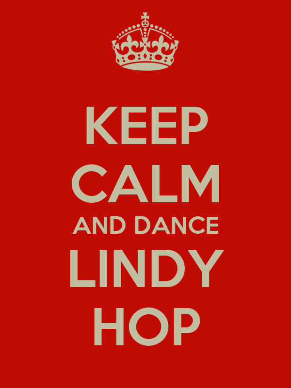 KEEP CALM AND DANCE LINDY HOP