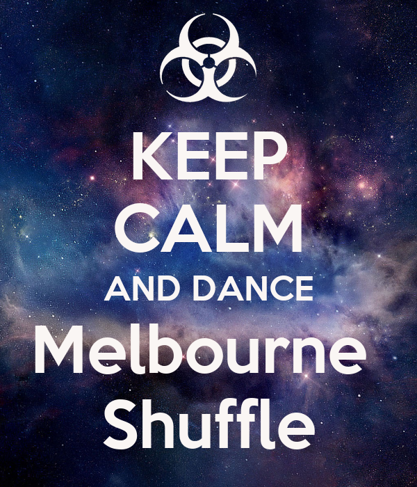 KEEP CALM AND DANCE Melbourne  Shuffle