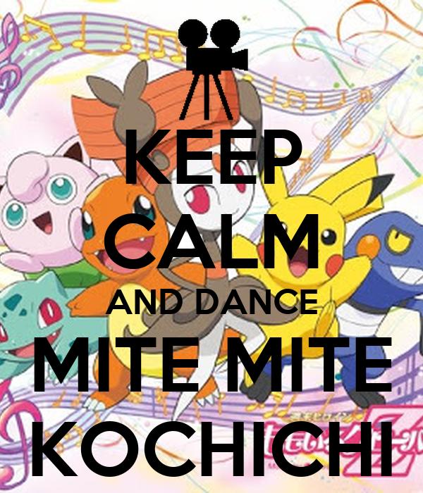 KEEP CALM AND DANCE MITE MITE KOCHICHI