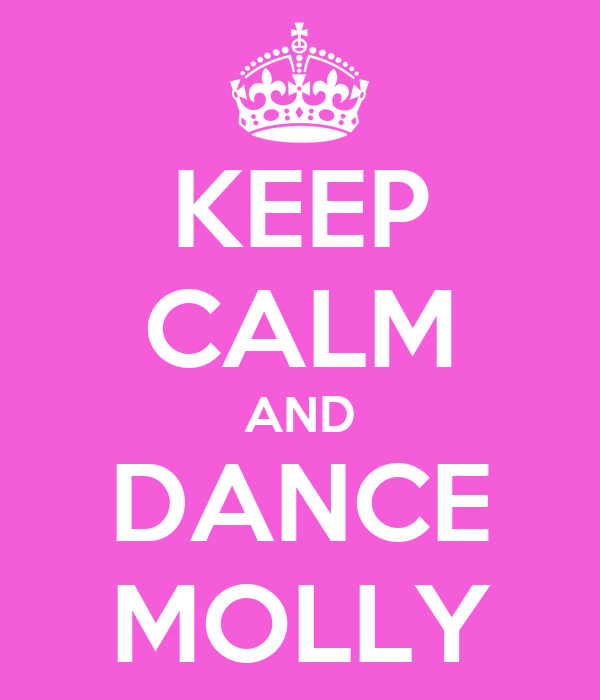 KEEP CALM AND DANCE MOLLY