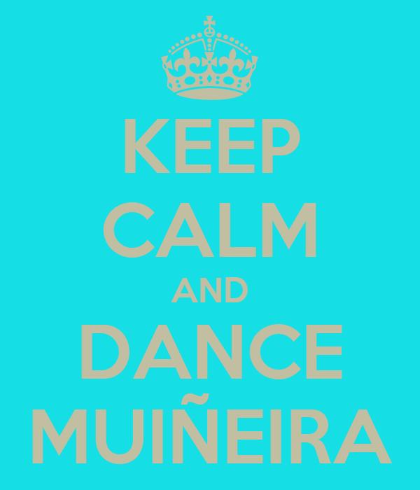 KEEP CALM AND DANCE MUIÑEIRA