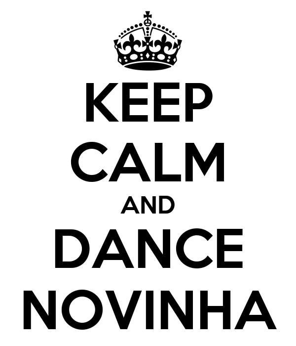 KEEP CALM AND DANCE NOVINHA