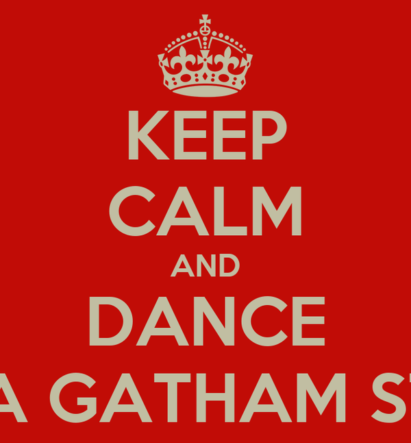KEEP CALM AND DANCE OPPA GATHAM STYLE