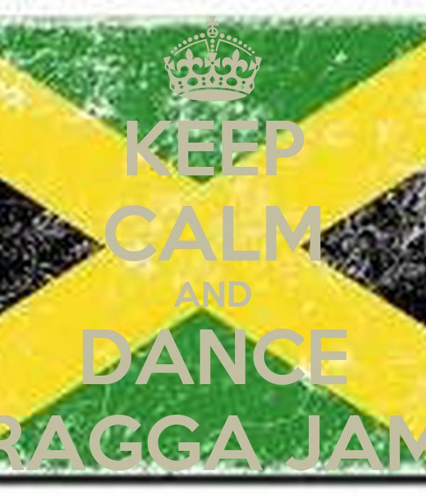 KEEP CALM AND DANCE RAGGA JAM