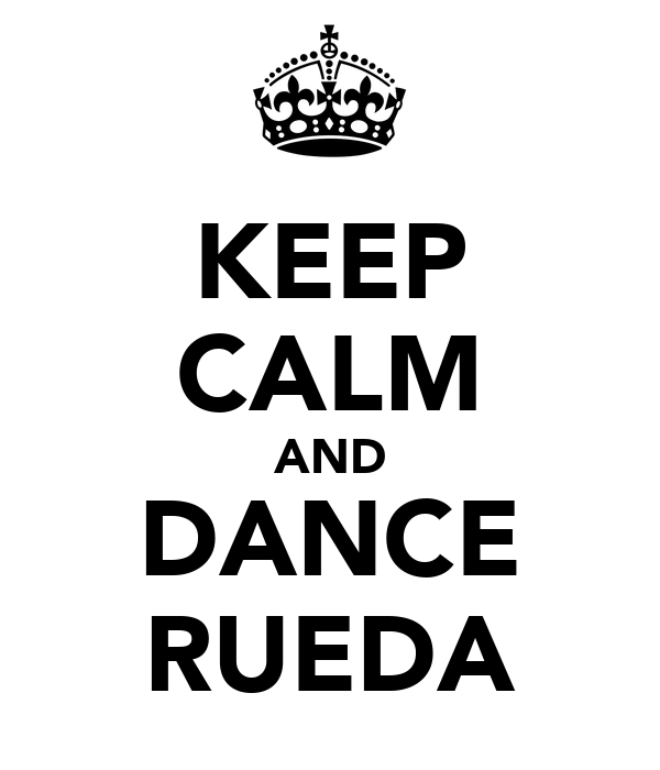 KEEP CALM AND DANCE RUEDA
