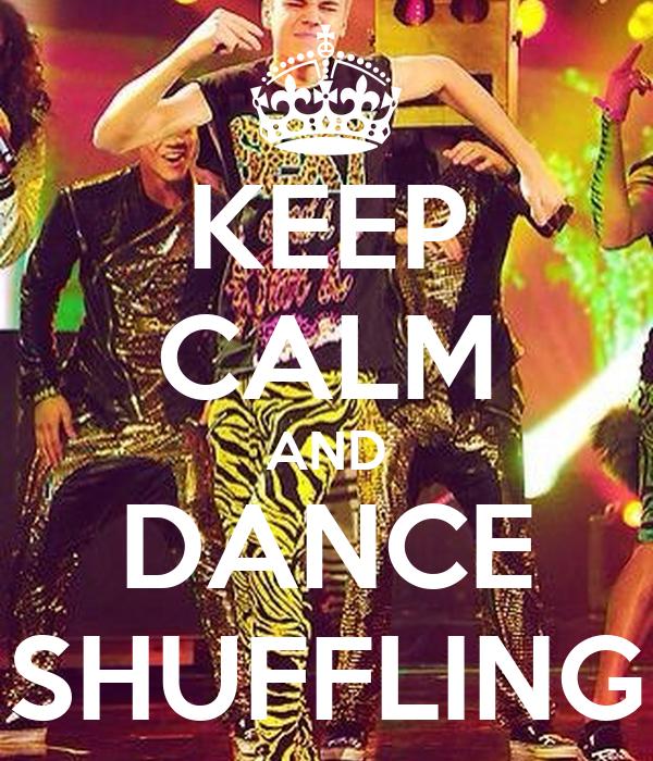 KEEP CALM AND DANCE SHUFFLING