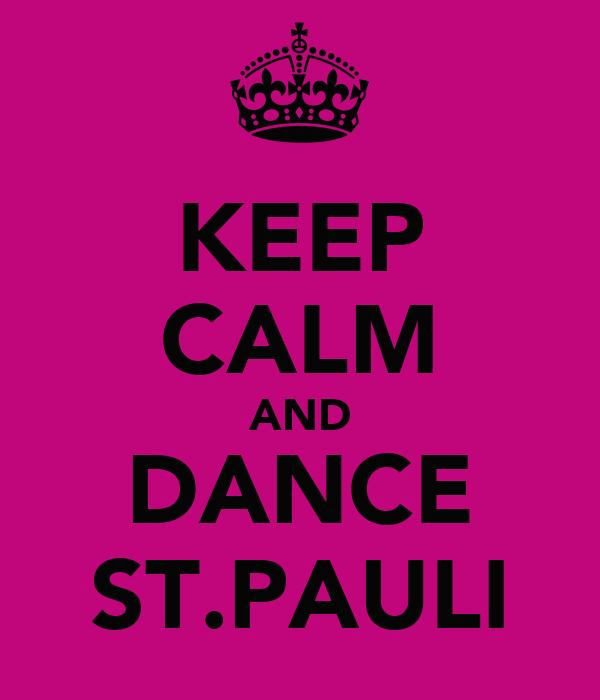 KEEP CALM AND DANCE ST.PAULI