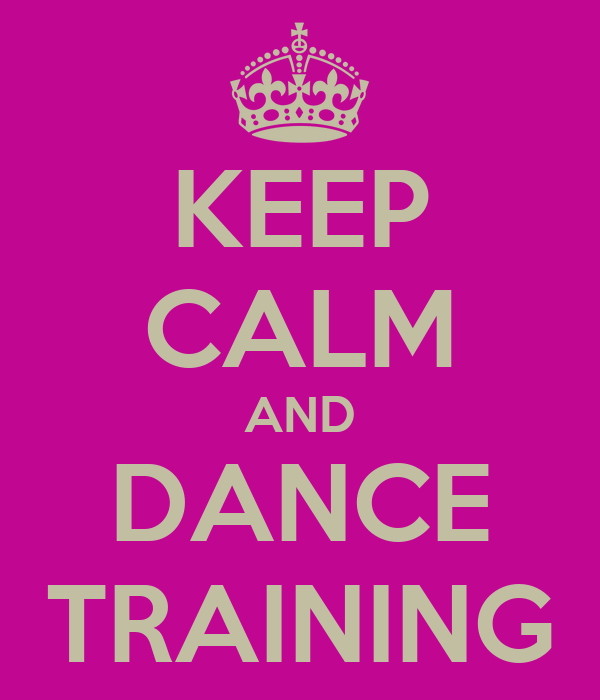 KEEP CALM AND DANCE TRAINING