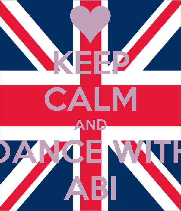 KEEP CALM AND DANCE WITH ABI