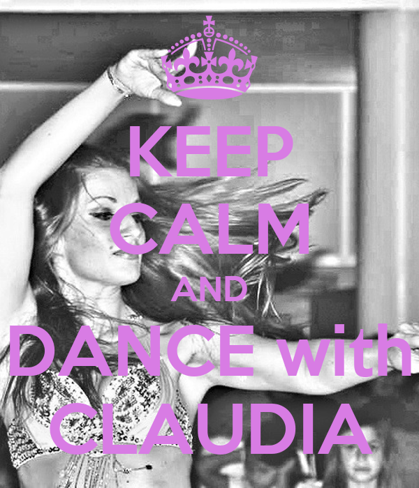 KEEP CALM AND DANCE with CLAUDIA