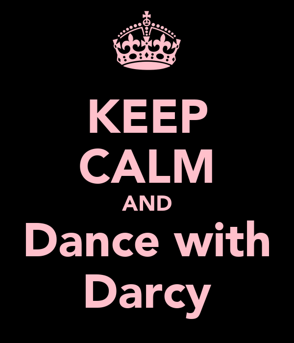KEEP CALM AND Dance with Darcy