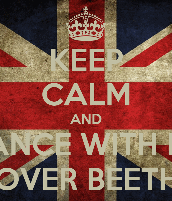KEEP CALM AND DANCE WITH ME ROLL OVER BEETHOVEN
