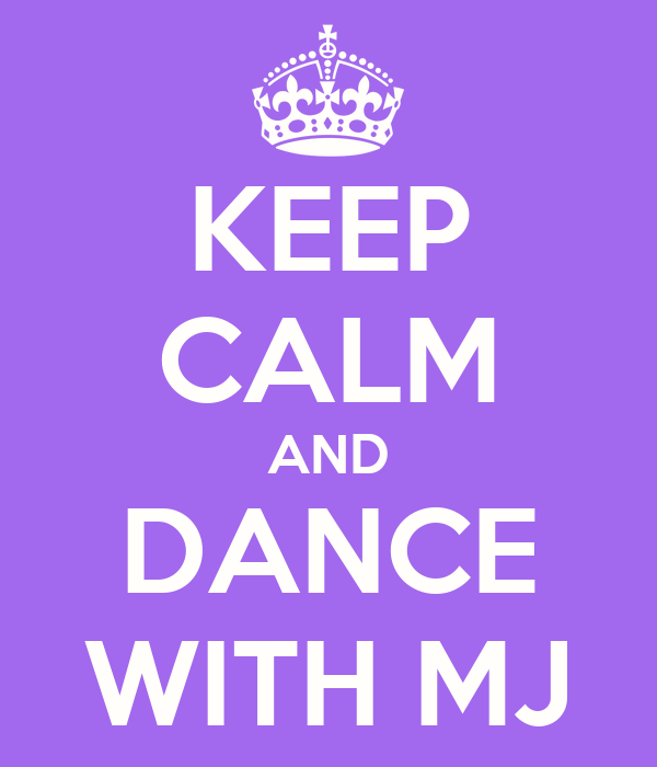 KEEP CALM AND DANCE WITH MJ