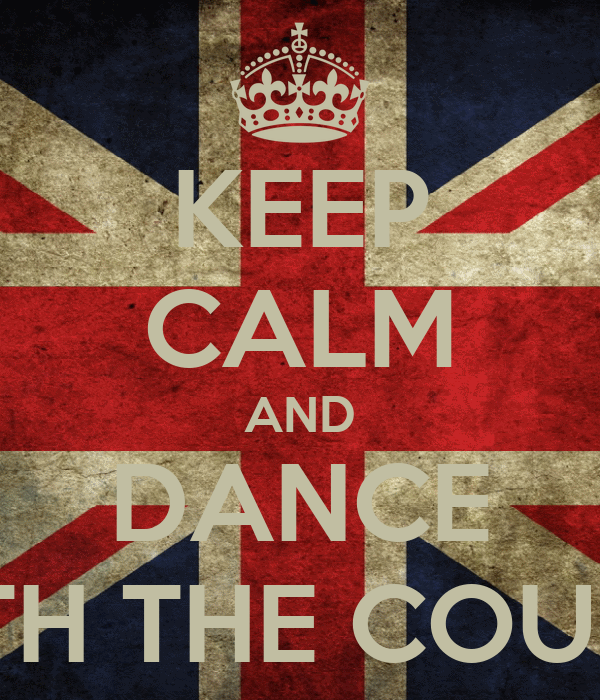 KEEP CALM AND DANCE WITH THE COUPLE