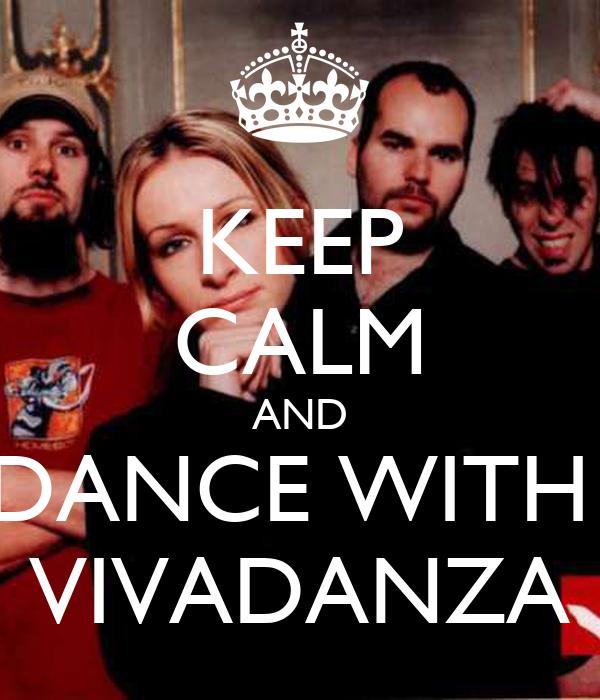 KEEP CALM AND DANCE WITH  VIVADANZA