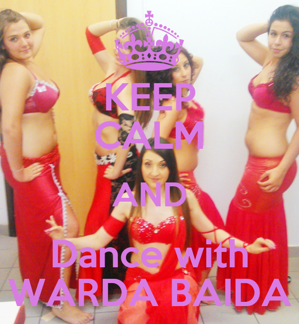 KEEP CALM AND Dance with WARDA BAIDA