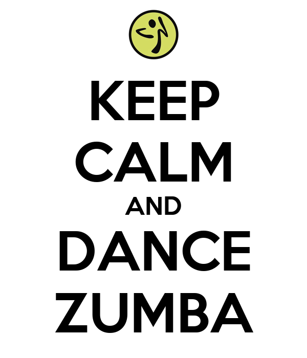 KEEP CALM AND DANCE ZUMBA