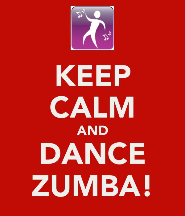 KEEP CALM AND DANCE ZUMBA!