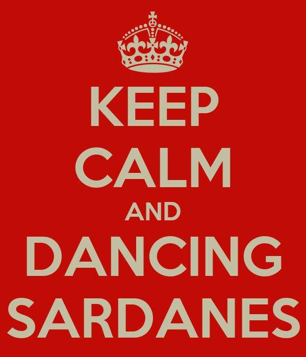 KEEP CALM AND DANCING SARDANES