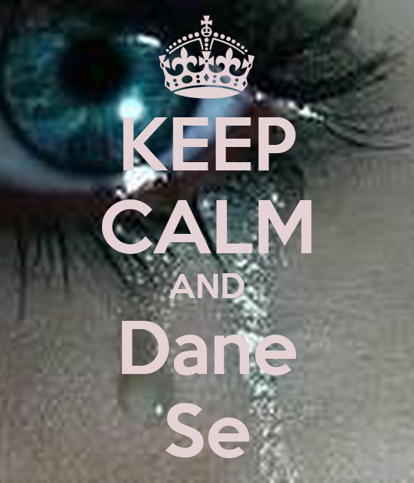 KEEP CALM AND Dane Se