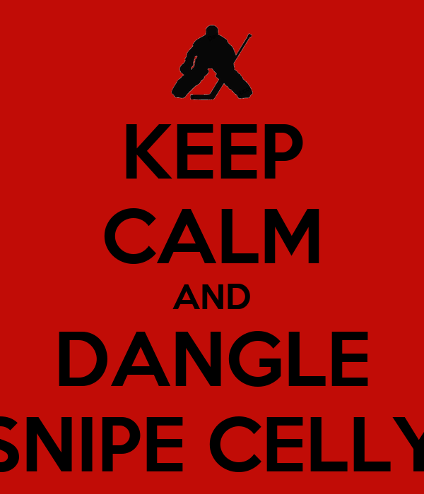 KEEP CALM AND DANGLE SNIPE CELLY