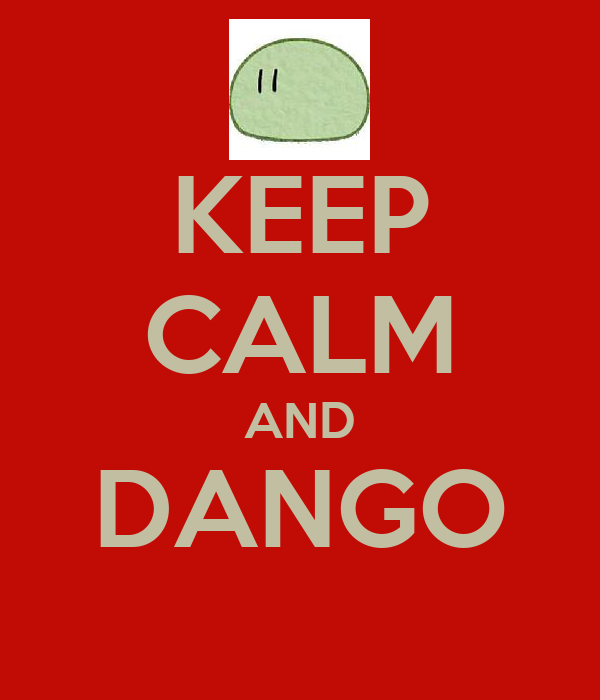 KEEP CALM AND DANGO