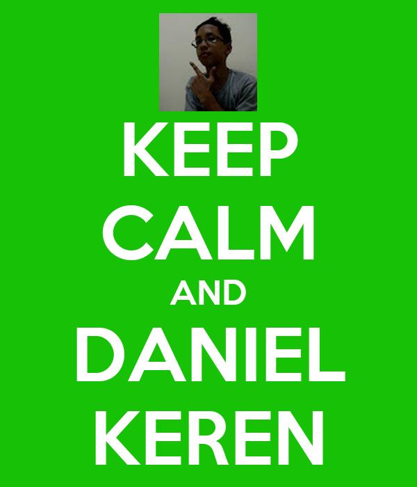 KEEP CALM AND DANIEL KEREN