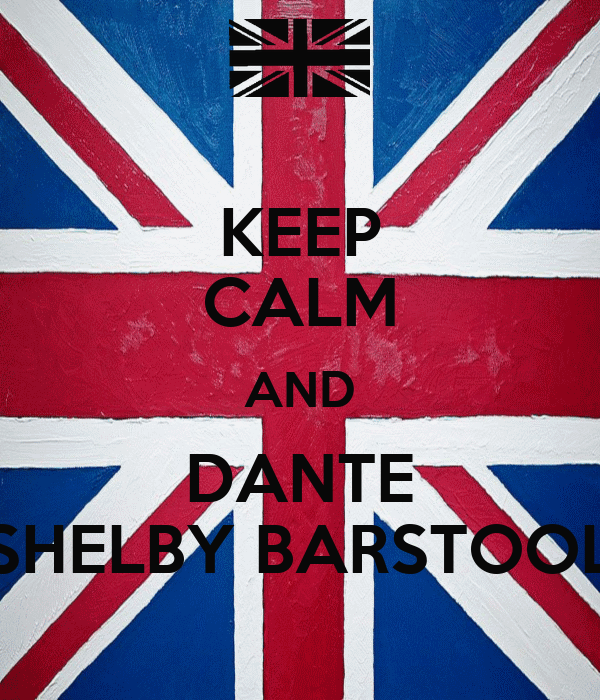 KEEP CALM AND DANTE SHELBY BARSTOOL