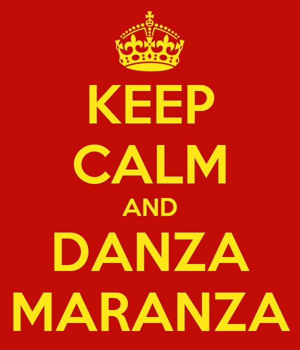 KEEP CALM AND DANZA MARANZA