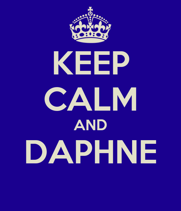 KEEP CALM AND DAPHNE