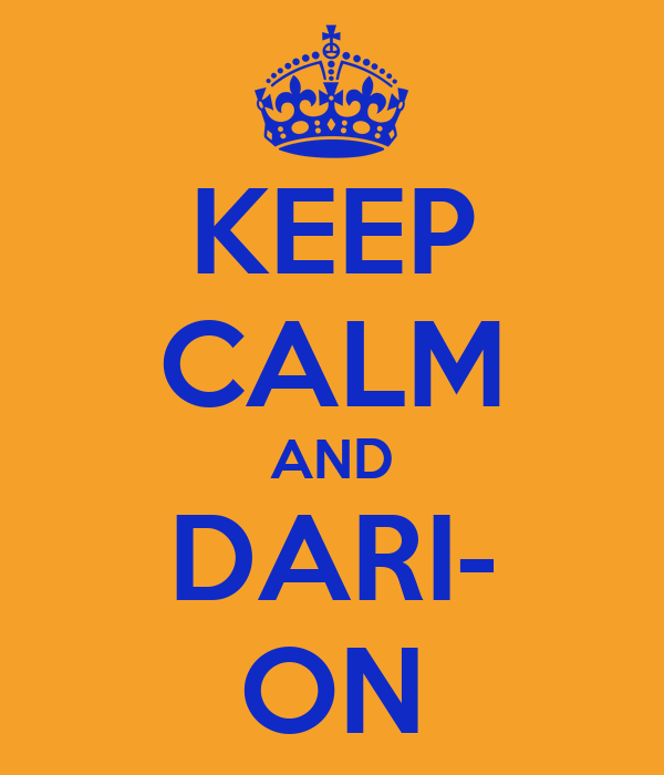 KEEP CALM AND DARI- ON