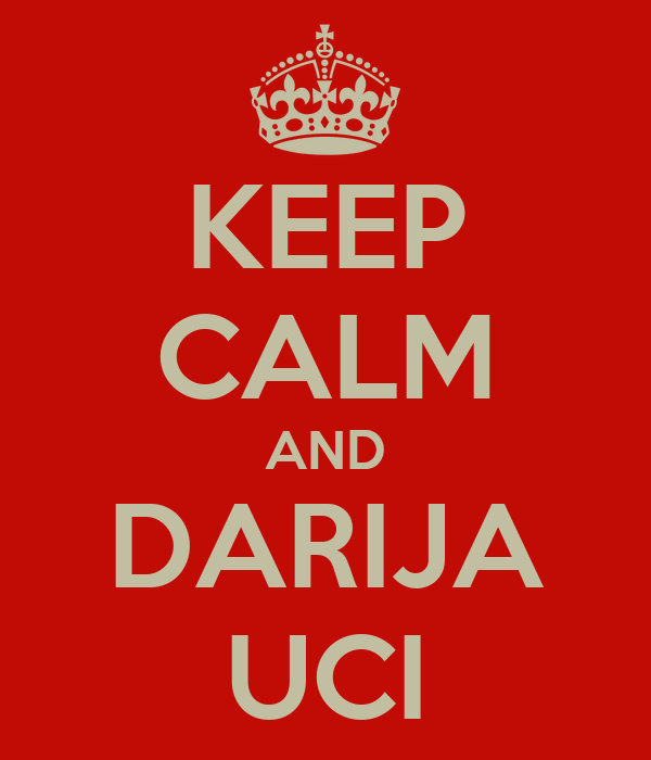 KEEP CALM AND DARIJA UCI