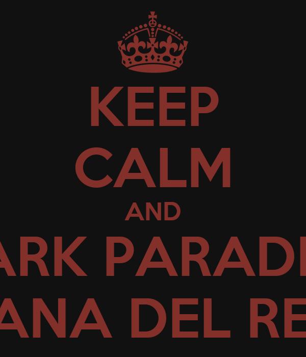 KEEP CALM AND DARK PARADISE LANA DEL REY