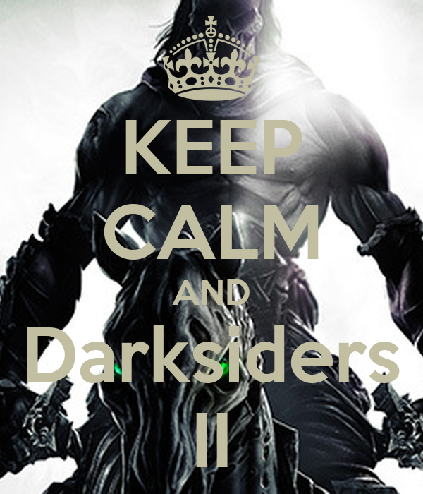 KEEP CALM AND Darksiders II