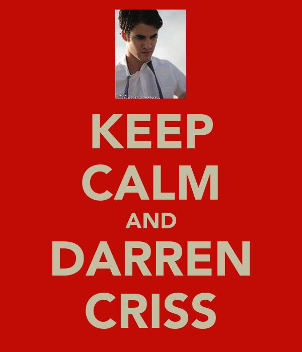 KEEP CALM AND DARREN CRISS