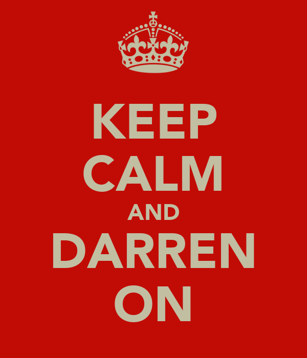 KEEP CALM AND DARREN ON