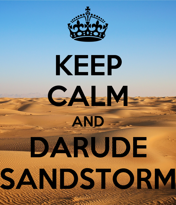 keep-calm-and-darude-sandstorm-24.jpg
