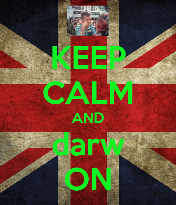 KEEP CALM AND darw ON