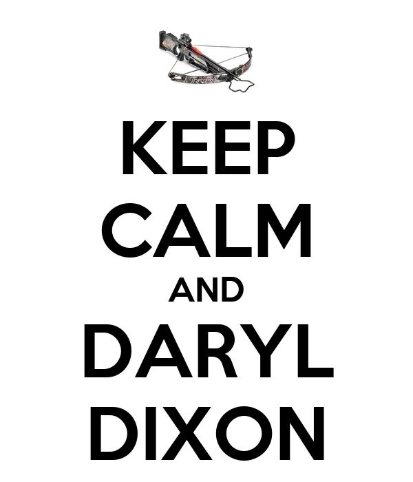 KEEP CALM AND DARYL DIXON