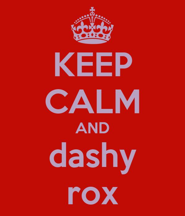 KEEP CALM AND dashy rox
