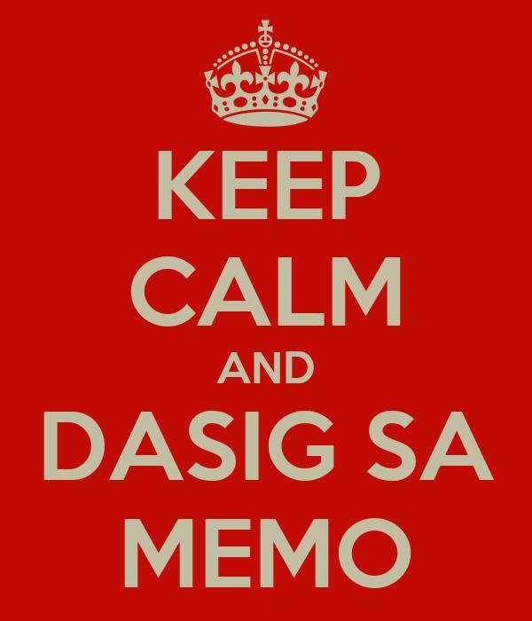 KEEP CALM AND DASIG SA MEMO