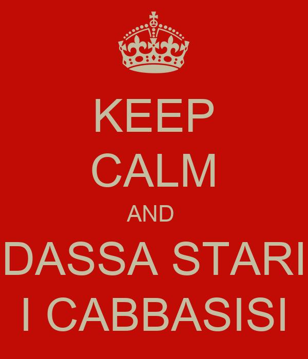 KEEP CALM AND  DASSA STARI I CABBASISI