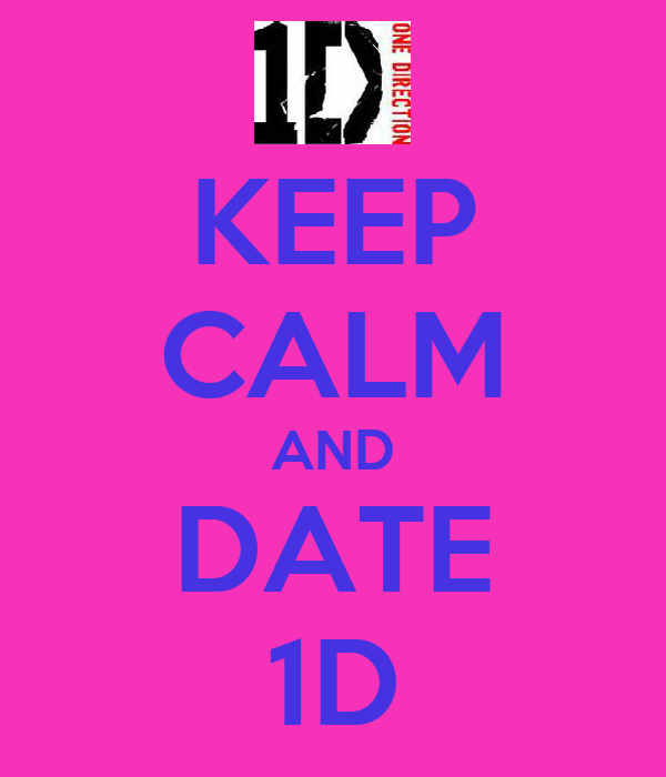 KEEP CALM AND DATE 1D