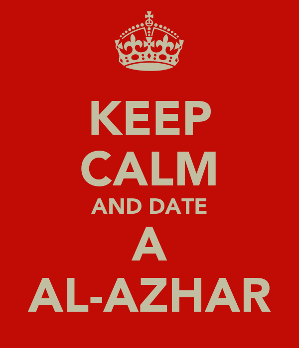 KEEP CALM AND DATE A AL-AZHAR