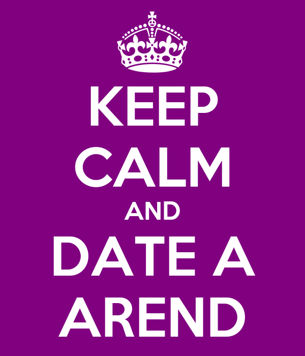 KEEP CALM AND DATE A AREND
