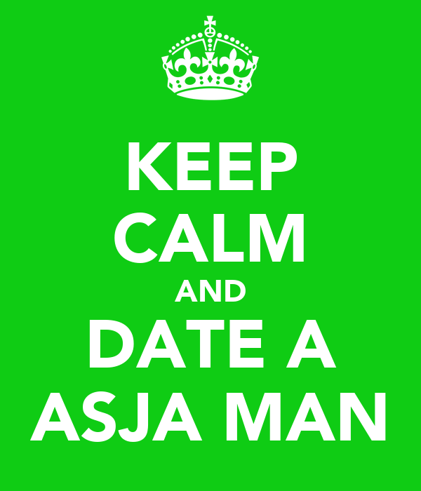 KEEP CALM AND DATE A ASJA MAN