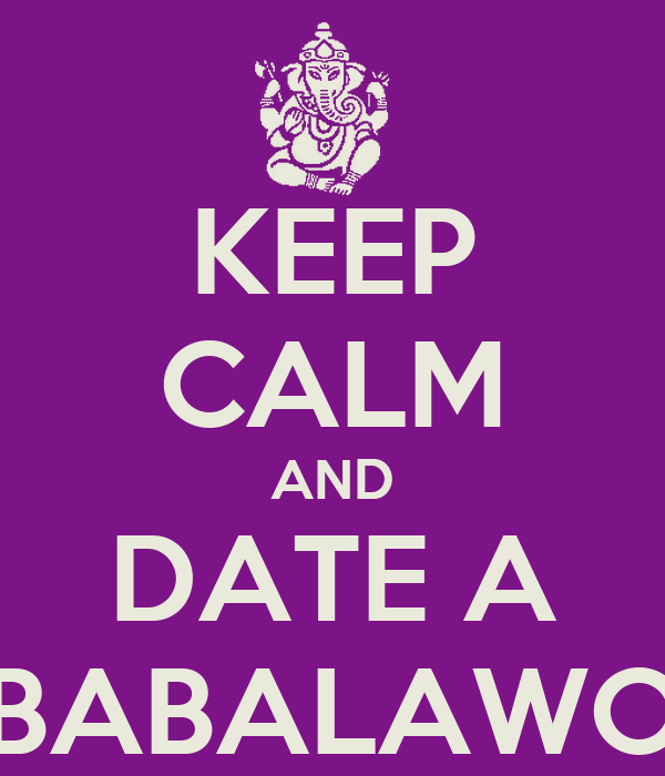 KEEP CALM AND DATE A BABALAWO